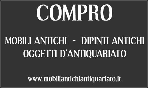 Compro Antiquariato Mobili Antichi Quadri Bronzi Antichità ...
